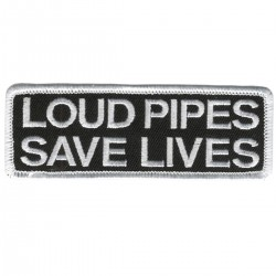 Loud pipes saves lives patch